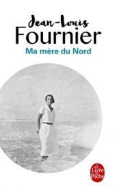 http://www.livredepoche.com/ma-mere-du-nord-jean-louis-fournier-9782253045502