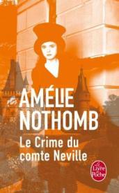 http://www.livredepoche.com/le-crime-du-comte-neville-amelie-nothomb-9782253070672