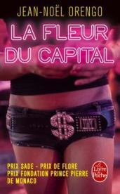 http://www.livredepoche.com/la-fleur-du-capital-jean-noel-orengo-9782253098737