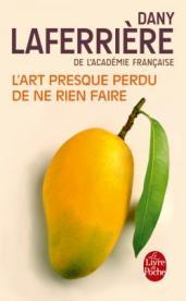 http://www.livredepoche.com/lart-presque-perdu-de-ne-rien-faire-dany-laferriere-9782253194491