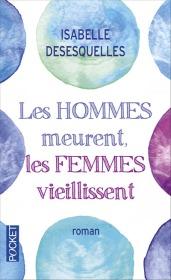 https://www.pocket.fr/tous-nos-livres/romans/romans-francais/les_hommes_meurent-_les_femmes_vieillissent-9782266261616/