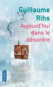 https://www.pocket.fr/tous-nos-livres/romans/romans-francais/aujourdhui_dans_le_desordre-9782266267212/