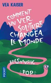 https://www.pocket.fr/tous-nos-livres/romans/comedie/comment_un_ver_solitaire_changea_le_monde-9782266268943/