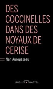 http://www.buchetchastel.fr/des-coccinelles-dans-des-noyaux-de-cerise-nan-aurousseau-9782283029633