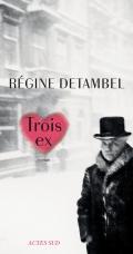 http://www.actes-sud.fr/catalogue/litterature/trois-ex
