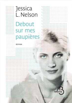 http://www.belfond.fr/livre/litterature-contemporaine/debout-sur-mes-paupieres-jessica-l-nelson