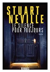 http://www.payot-rivages.net/livre_Le-silence-pour-toujours-Stuart-NEVILLE_ean13_9782743638603.html