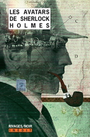 http://www.payot-rivages.net/livre_Les-Avatars-de-Sherlock-Holmes-1COLLECTIF_ean13_9782743638610.html