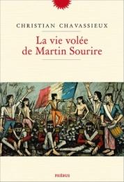 http://www.editionsphebus.fr/la-vie-volee-de-martin-sourire-christian-chavassieux-9782752910714