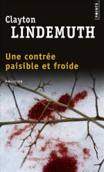 http://www.lecerclepoints.com/livre-contree-paisible-froide-clayton-lindemuth-9782757864869.htm#page