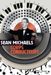 http://www.payot-rivages.net/livre_Corps-conducteurs-Sean-MICHAELS_ean13_9782743634834.html