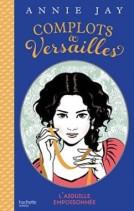 http://www.lecture-academy.com/livre/complots-a-versailles-tome-3/#.WI32rJLmXBI