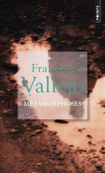 http://www.lecerclepoints.com/livre-metamorphoses-franois-vallejo-9782757854761.htm