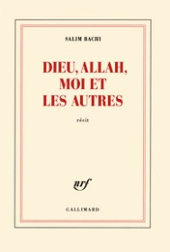 http://www.gallimard.fr/Catalogue/GALLIMARD/Blanche/Dieu-Allah-moi-et-les-autres