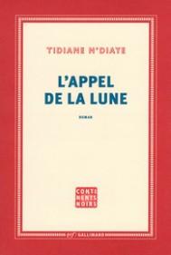 http://www.gallimard.fr/Catalogue/GALLIMARD/Continents-Noirs/L-appel-de-la-lune