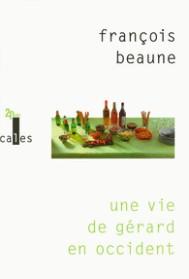 http://www.gallimard.fr/Catalogue/GALLIMARD/Verticales/Verticales/Une-vie-de-Gerard-en-Occident