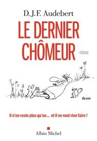 http://www.albin-michel.fr/ouvrages/le-dernier-chomeur-9782226392039