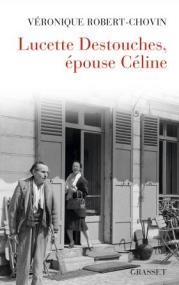 http://www.grasset.fr/lucette-destouches-epouse-celine-9782246863052