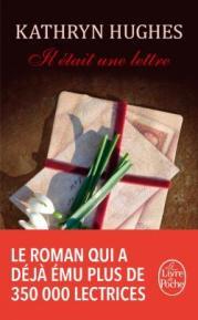 http://www.livredepoche.com/il-etait-une-lettre-kathryn-hughes-9782253069713