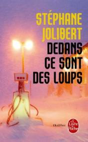 http://www.livredepoche.com/dedans-ce-sont-des-loups-stephane-jolibert-9782253086093