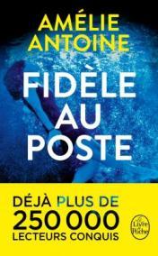 http://www.livredepoche.com/fidele-au-poste-amelie-antoine-9782253086154