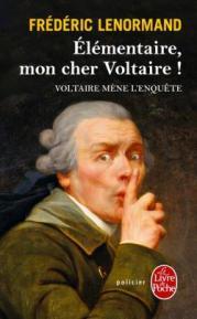 http://www.livredepoche.com/elementaire-mon-cher-voltaire-frederic-lenormand-9782253086215