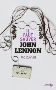 http://www.pressesdelacite.com/livre/litterature-contemporaine/il-faut-sauver-john-lennon-mo-daviau