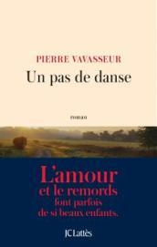 http://www.editions-jclattes.fr/un-pas-de-danse-9782709646673