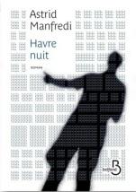 http://www.belfond.fr/livre/litterature-contemporaine/havre-nuit-astrid-manfredi