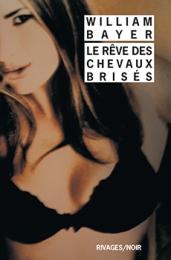 http://www.payot-rivages.net/livre_Le-Reve-des-chevaux-brises-William-BAYER_ean13_9782743638733.html