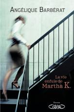 http://www.michel-lafon.fr/livre/1817-La_Vie_enfuie_de_Martha_K.html