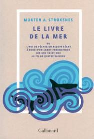 http://www.gallimard.fr/Catalogue/GALLIMARD/Hors-serie-Litterature/Le-livre-de-la-mer-ou-L-art-de-pecher-un-requin-geant-a-bord-d-un-canot-pneumatique-sur-une-vaste-mer-au-fil-de-quatre-saisons