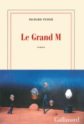 http://www.gallimard.fr/Catalogue/GALLIMARD/Blanche/Le-Grand-M