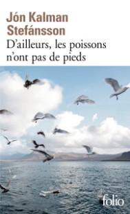 http://www.gallimard.fr/Catalogue/GALLIMARD/Folio/Folio/D-ailleurs-les-poissons-n-ont-pas-de-pieds