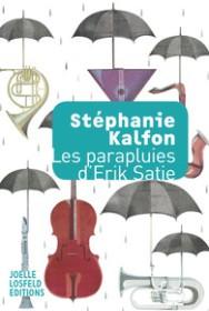 http://www.gallimard.fr/Catalogue/GALLIMARD/Joelle-Losfeld/Litterature-francaise-Joelle-Losfeld/Les-parapluies-d-Erik-Satie