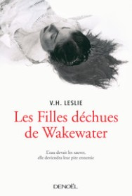 http://www.denoel.fr/Catalogue/DENOEL/Effroi/Les-Filles-dechues-de-Wakewater