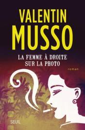 http://www.seuil.com/ouvrage/la-femme-a-droite-sur-la-photo-valentin-musso/9782021333138