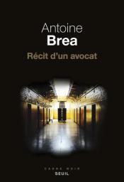 http://www.seuil.com/ouvrage/recit-d-un-avocat-antoine-brea/9782021361988