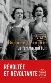 http://www.livredepoche.com/la-femme-qui-fuit-anais-barbeau-lavalette-9782253070757