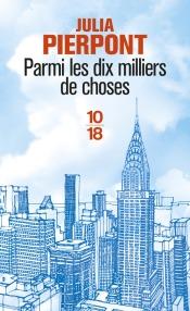 https://www.10-18.fr/livres/litterature-etrangere/parmi_les_dix_milliers_de_choses-9782264069542/