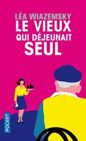 https://www.pocket.fr/tous-nos-livres/romans/romans-francais/le_vieux_qui_dejeunait_seul-9782266263917/