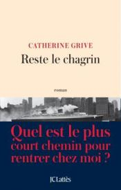 http://www.editions-jclattes.fr/reste-le-chagrin-9782709659789