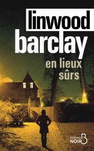 http://www.belfond.fr/livre/polars-et-thrillers/en-lieux-surs-linwood-barclay