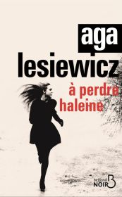 http://www.belfond.fr/livre/litterature-contemporaine/a-perdre-haleine-aga-lesiewicz