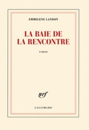 http://www.gallimard.fr/Catalogue/GALLIMARD/Blanche/La-baie-de-la-Rencontre