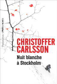 https://www.mollat.com/livres/1900475/christoffer-carlsson-nuit-blanche-a-stockholm