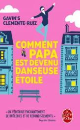 http://www.livredepoche.com/comment-papa-est-devenu-danseuse-etoile-gavins-clemente-ruiz-9782253069744
