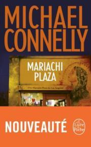 http://www.livredepoche.com/mariachi-plaza-michael-connelly-9782253086376