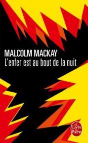 http://www.livredepoche.com/lenfer-est-au-bout-de-la-nuit-malcolm-mackay-9782253086666
