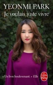 http://www.livredepoche.com/je-voulais-juste-vivre-yeonmi-park-9782253186380